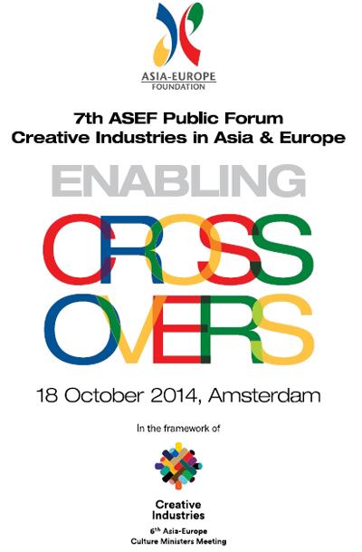 7thASEFPublicForumonCreativeIndustriesinAsia&Europe:EnablingCrossovers